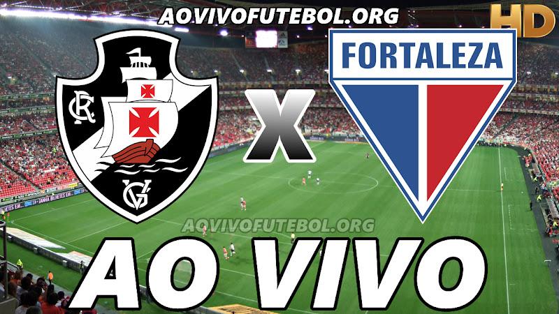 Assistir Vasco vs Fortaleza Ao Vivo HD
