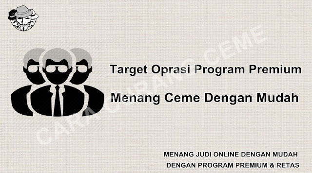 Target Oprasi Program Premium   Menang Ceme Dengan Mudah