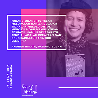 Menulis Kisah Andrea Hirata Laskar Pelangi