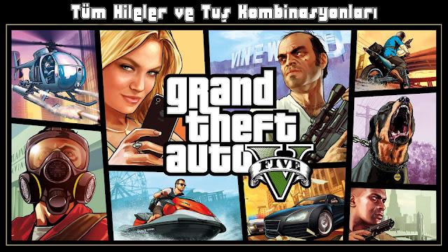 Tüm GTA 5 (Grand Theft Auto V) Hileleri ve Tuş Kombinasyonları