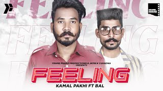Feeling Lyrics - Kamal Pakhi ft Bal