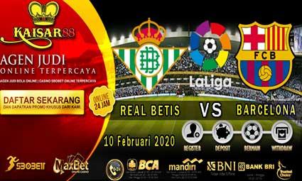 PREDIKSI BOLA TERPERCAYA REAL BETIS VS BARCELONA 10 FEBRUARI 2020