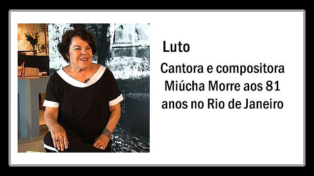 Cantora e compositora Miúcha Morre aos 81 anos no Rio.