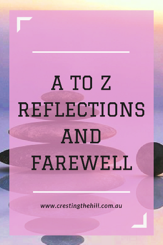 A to Z Challenge 2018 - Reflecting and Farewelling