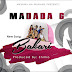 Download New Audio : Madada 6 - Bakari { Official Audio }