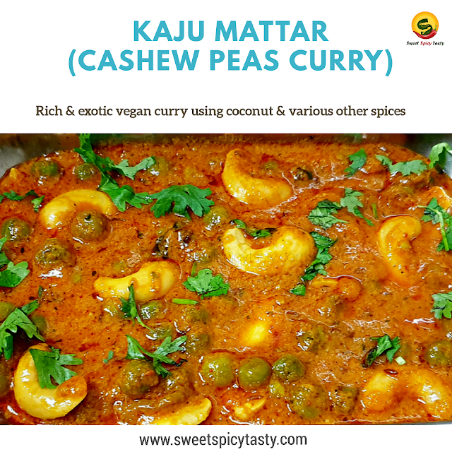 Kaju Matar Masala is an exotic and rich gravy made using sweet peas and cashew nuts . A purely vegan gravy as it doesn't use cream, milk or curd which are normally used in a standard north Indian gravy. , kaju matar masala , cashew peas gravy , mattar kaju , kaju matar gravy , cashew curry for roti , vegan cashew curry