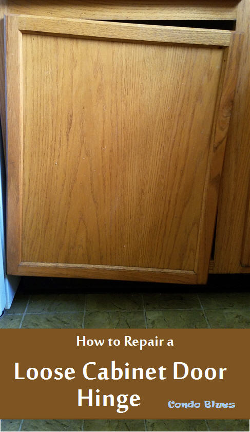 Condo Blues How To Repair A Loose Cabinet Door Hinge