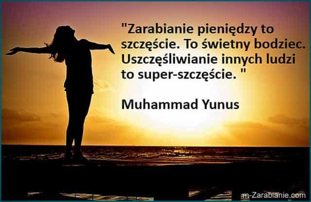 Muhammad Yunus, cytaty o zarabianiu pieniędzy.
