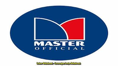 Lowongan Kerja Master Sukabumi Terbaru 2021