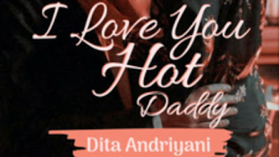 Novel I LOVE YOU HOT DADDY pdf