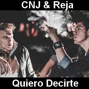 CNJ & Reja - Quiero Decirte