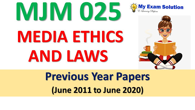 MJM 025 MEDIA ETHICS AND LAWS Previous Year Papers