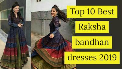 Latest Raksha bandhan dresses, video, 2019