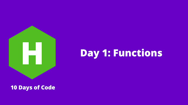 HackerRank Day 1: Functions problem solution