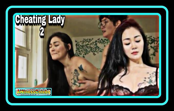 Cheating Lady 2 (2021) - Korean Hot Movie