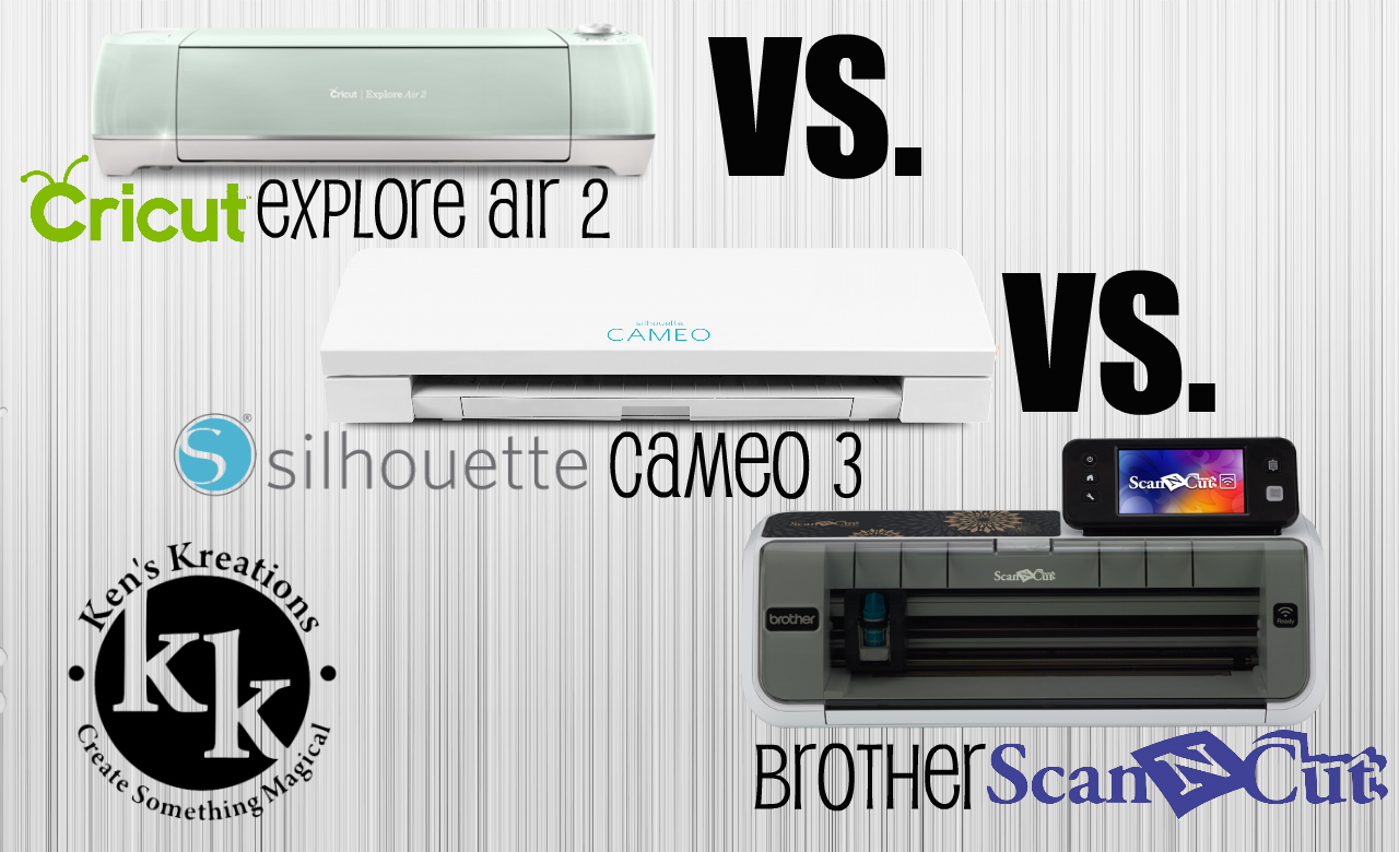 CRICUT EXPLORE AIR 2 VS SILHOUETTE CAMEO 3 VS BROTHER ...