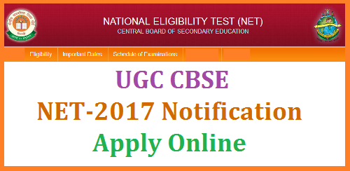UGC NET/National Eligibility Test 2017 Notification Schedule Exam Date and Apply Online @cbsenet.nic.in | ugc-net-national-eligibility-test-2017-exam-date-pply-online-cbsenet-notification It  is  notified  that  CBSE  will  conduct  the  next UGC -NET  for  Junior  Research  Fellowship  &  Eligibility  for  Assistant  Professoron 05th November,  2017  (Sunday).