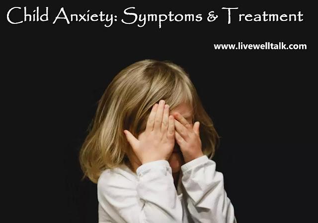 Child Anxiety Symptoms & Treatment: Medication & Help