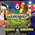 Agen Bola Terpercaya - Prediksi Valencia Vs Barcelona 8 Oktober 2018