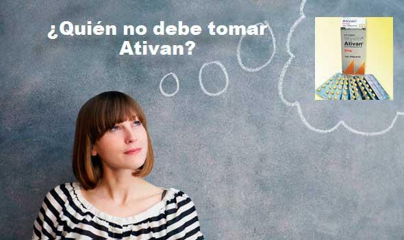 ¿Quién no debe tomar Ativan?
