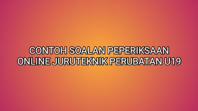 Contoh Soalan Peperiksaan Juruteknik Perubatan U19 2019