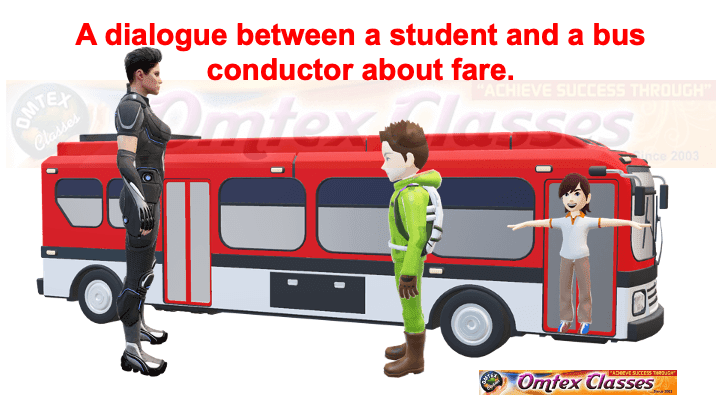 A dialogue between a student and a bus conductor about fare.