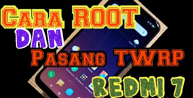 root dan twrp redmi 7