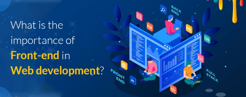 What is the importance of Front-end in Web development?