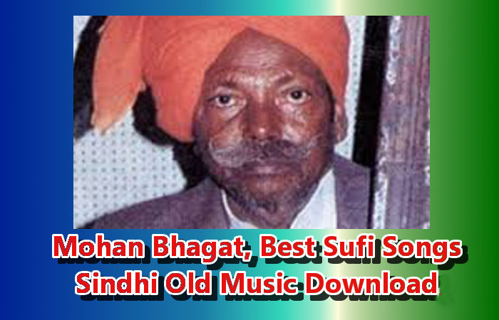 Best Sufi Songs Sindhi Old Music Download |  Mohan Bhagat