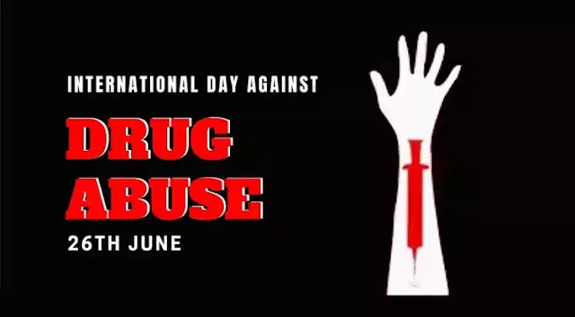 International Day Against Drug Abuse and Illicit Trafficking (26th June)