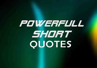 Powerful Short Quotes -Motivational & Inpirational