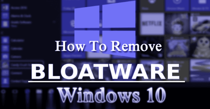 How To Remove Bloatware From Windows 10?