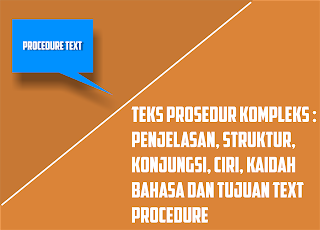 Teks Prosedur Kompleks: Pengertian, Struktur, Kaidah Bahasa dan Tujuan