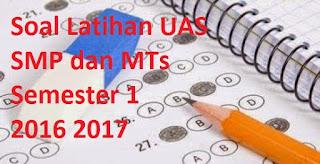 Soal Latihan UAS SMP/ MTs Semester 1 2016/ 2017