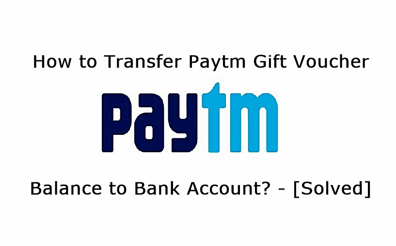 How to Transfer Paytm Gift Voucher Balance to Bank Account