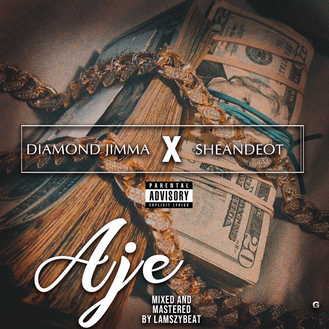 DOWNLOAD MP3: Diamond Jimma X Sheandeot - Aje | @shean_omobabae