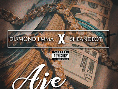 DOWNLOAD MP3: Diamond Jimma X Sheandeot - Aje | @shean_omobabae