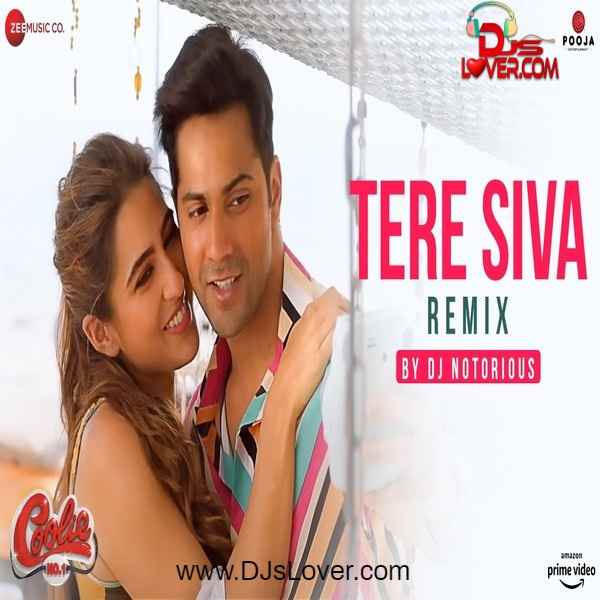 Tere Siva Remix DJ Notorious Coolie No.1 mp3 song download