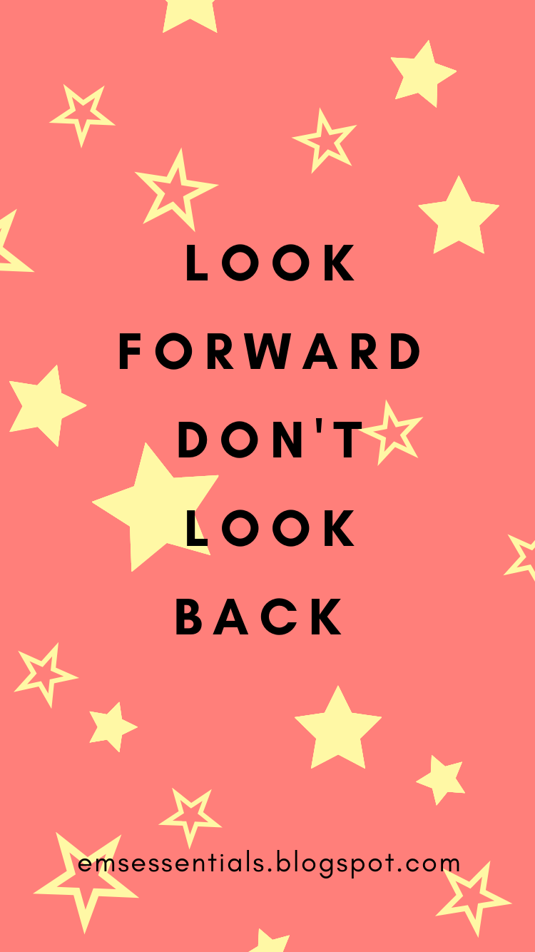 look forward don't look back quote