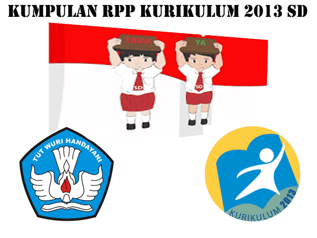 Kumpulan RPP Kurikulum 2013 SD Kelas 1,2,3,4,5,6