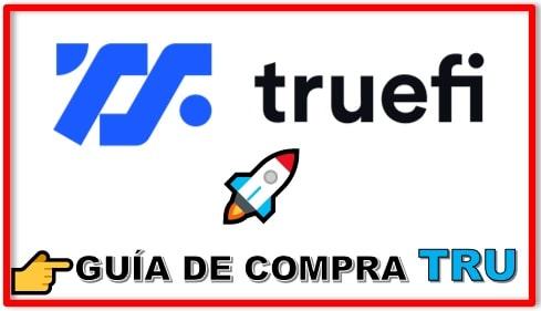 Cómo y Dónde Comprar Criptomoneda TRUEFI (TRU) Guía Completa