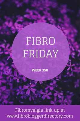 Fibro Friday blog link up week 350