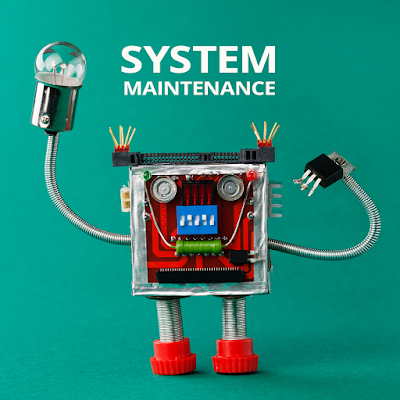 "Graphic shows a robot with the words ""System Maintenance"" across the top"