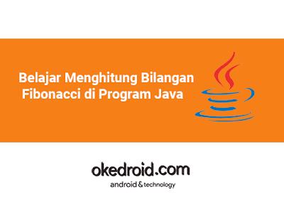 Cara Menghitung Menampilkan Menentukan Mencari Bilangan Fibonacci di Program Java