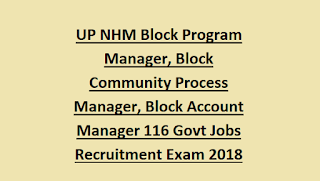 UP NHM Block Program Manager, Block Community Process Manager, Block Account Manager 116 Govt Jobs Recruitment Exam 2018