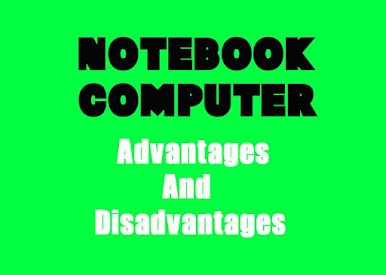 5 Advantages and Disadvantages of Notebook Computer | Drawbacks & Benefits of Notebook Computer