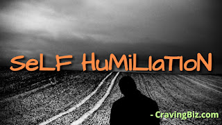 definition of self humiliation