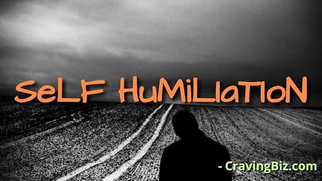 Self Humiliation