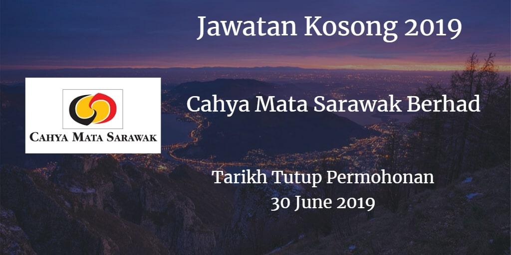 Jawatan Kosong Cahya Mata Sarawak Berhad 30 June 2019