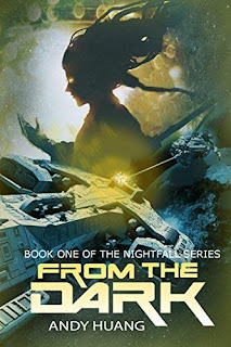 From the Dark - an action-packed space opera free book promotion Andy Huang